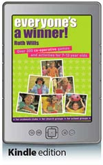 Everyone's a Winner - Over 200 co-operative games for 7-13 year olds (Kindle Edition)