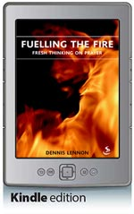 Fuelling the Fire - Fresh Thinking on Prayer (Kindle Edition)