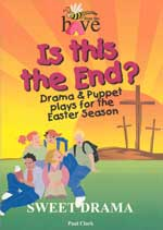 Is This the End: Drama and Puppet plays for the Easter Season